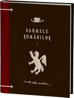 Basmele romanilor Volumul 1 - o colectie Jurnalul National