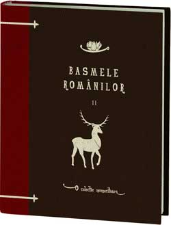 Basmele romanilor Volumul 2 - o colectie Jurnalul National